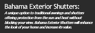 Bahama Exterior Shutters: